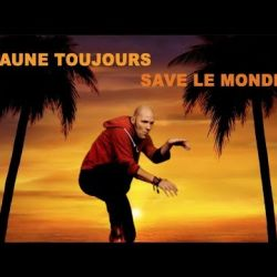 music video for JAUNE TOUJOURS 'Save le Monde'